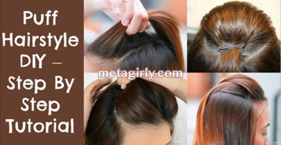 Diy Puff Hairstyle Step By Step Tutorial The Puff Hairstyles Are