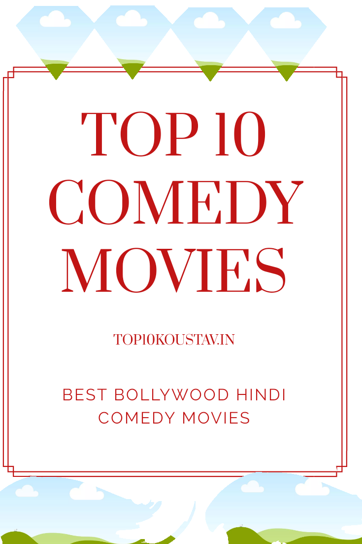 Top 10 Best Bollywood Hindi Comedy Movies List 2019 Latest Hindi Comedy Movies Top10 Koustav Comedy Movies Hindi Comedy Movies