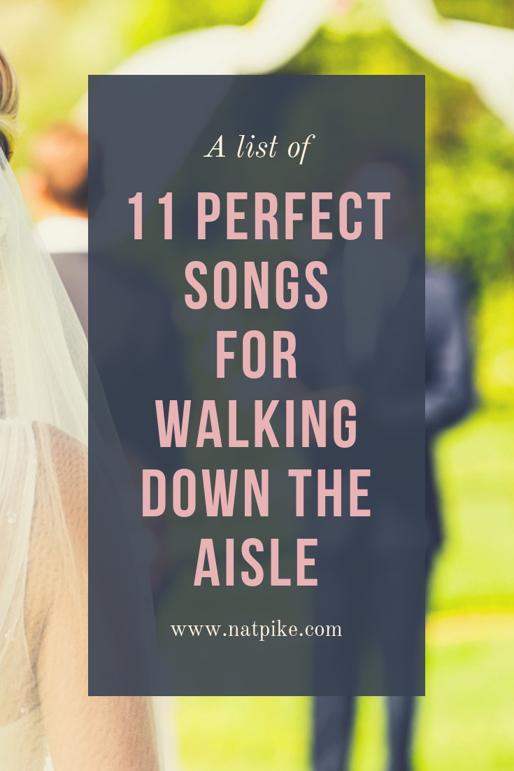 11 Perfect Songs for Walking Down The Aisle Wedding