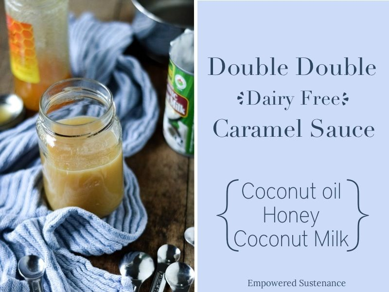 Double Double Caramel Sauce Dairy Free Recipe Dairy Free