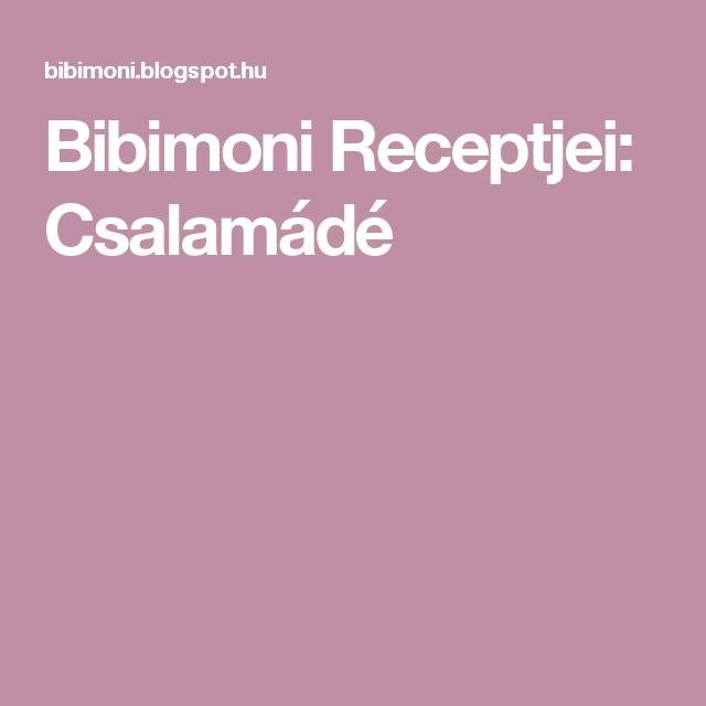 Bibimoni Receptjei: Csalamádé