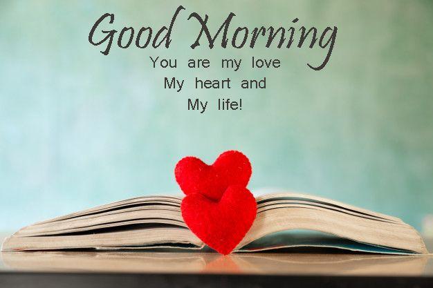 Good Morning Romantic Heart Good Morning Romantic Romantic Good Morning Quotes Good Morning Wishes Love