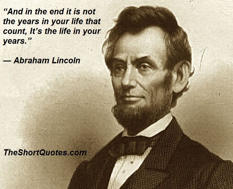 Famous Short Life Quotes Inspiration Short Life Quotesabraham Lincoln  Quotes Abc  Best Good