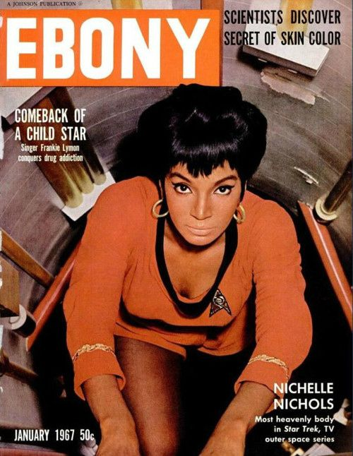 January 1967: Nichelle Nichols paved the way for black women in television.   15 Ebony Magazine Covers That Will Transport You To Simpler Times