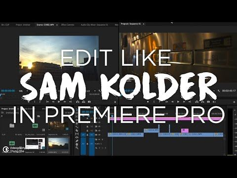 Edit like Sam Kolder in Premiere Pro by Chung Dha - YouTube