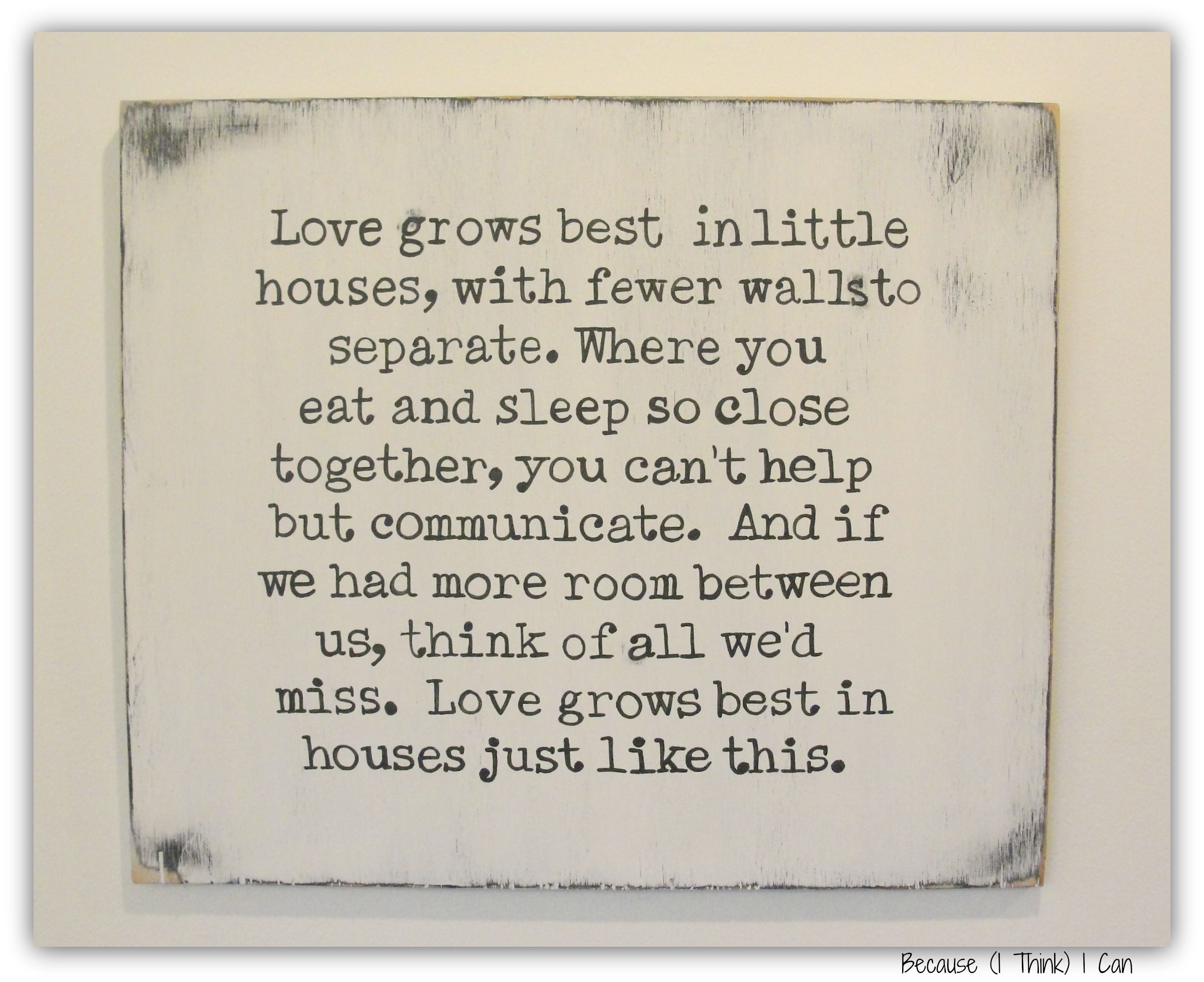 Quotes About Houses Love Grows Best In Little Houses   Tiny House  Pinterest