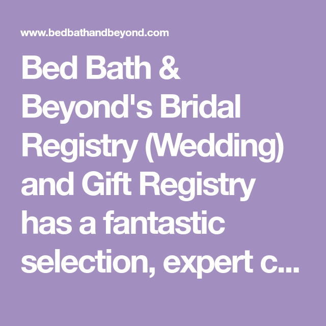 Bed Bath & Beyond's Bridal Registry (Wedding) And Gift