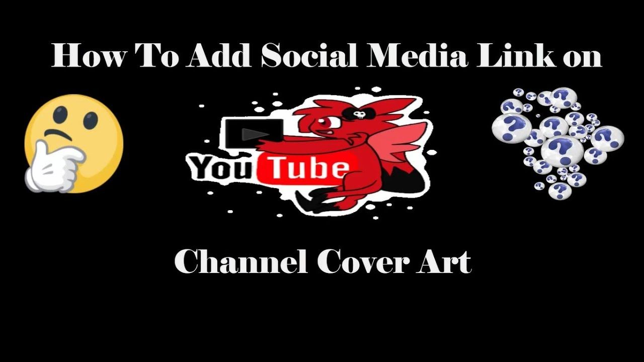 How To Add Social Media Link On Youtube Channel Cover Art Cover Art Social Media Ads