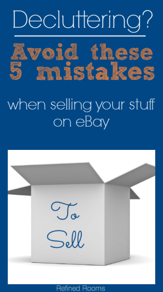 Avoid These 5 Mistakes When Selling On Ebay Ebay Selling Tips Sell Your Stuff Selling On Ebay