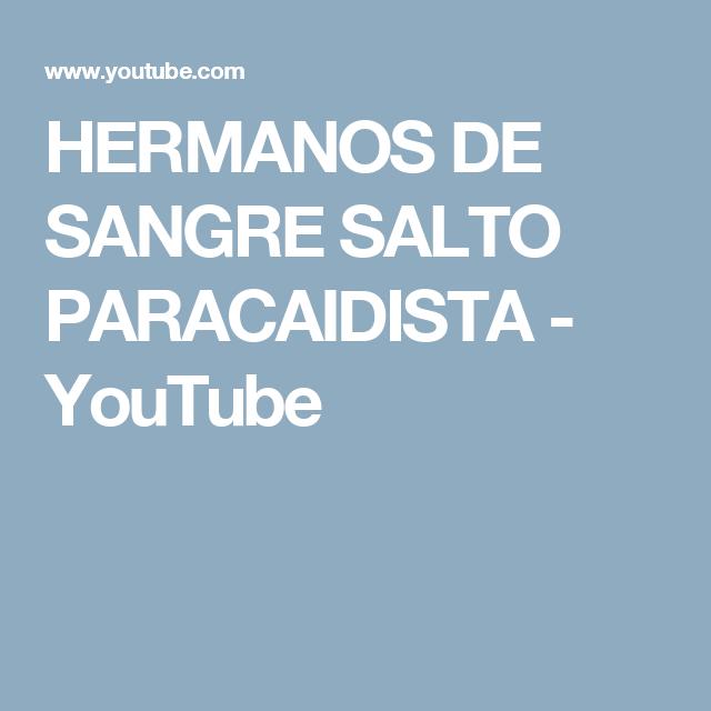 HERMANOS DE SANGRE SALTO PARACAIDISTA - YouTube