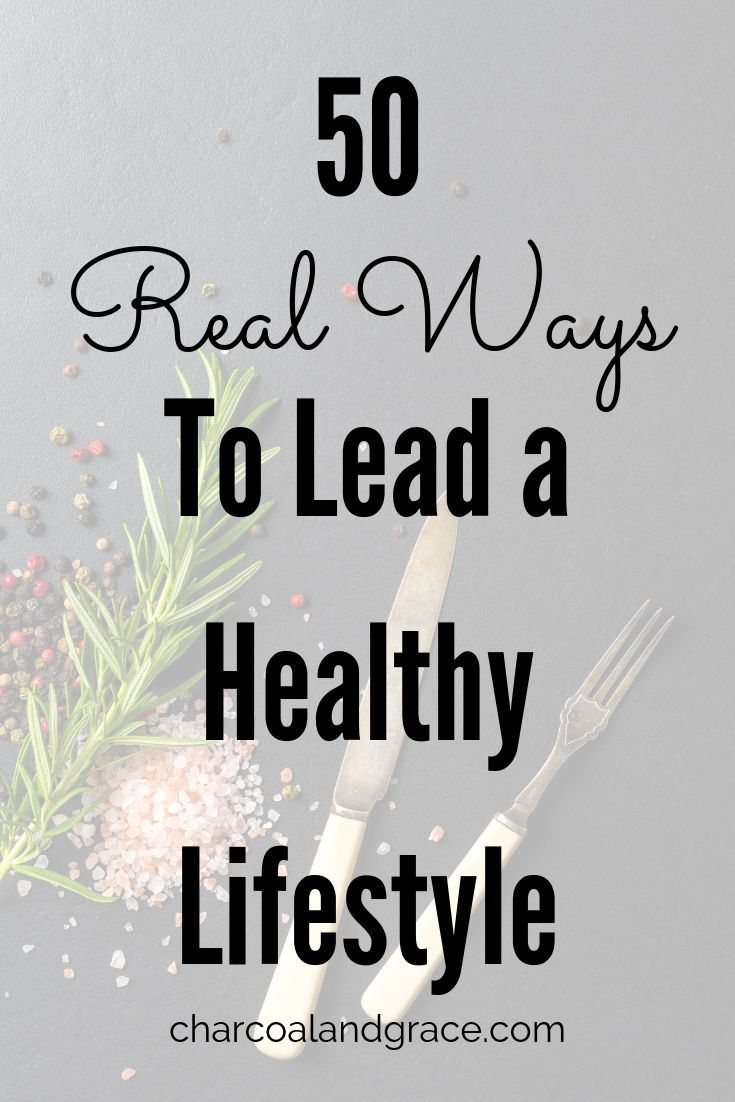 50 Real Ways to Lead a Healthy Lifestyle » Charcoal + Grace