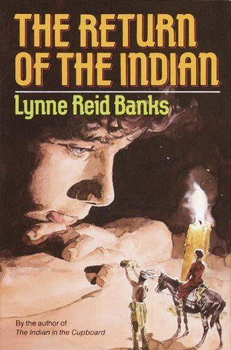 The Return Of The Indian The Indian In The Cupboard Book 2 By Lynne Reid Banks Http Www Amazon Com Dp B003ewaq Indian In The Cupboard Books Book Challenge