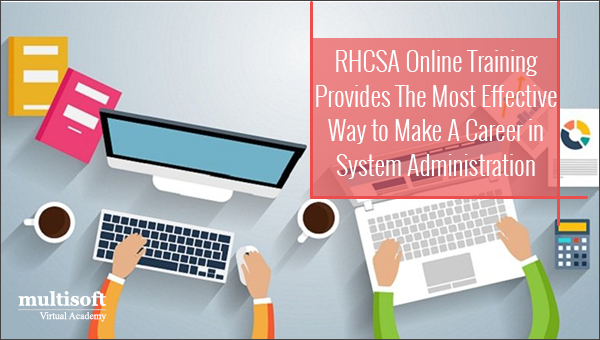 RHCSA Online Training Provides the Most Effective Way to