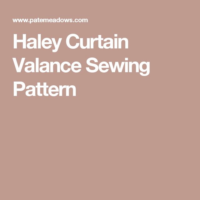 Haley Curtain Valance Sewing Pattern