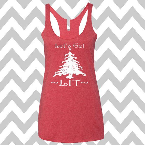 Funny Christmas Tank Tops.Let S Get Lit Christmas Tank Top Flowy Racerback Tank Top Ugly