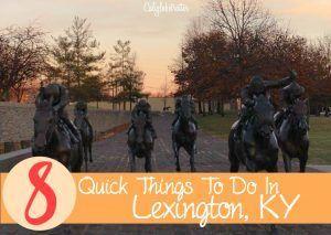 8 Quick Things To Do In Lexington Kentucky My Old Kentucky