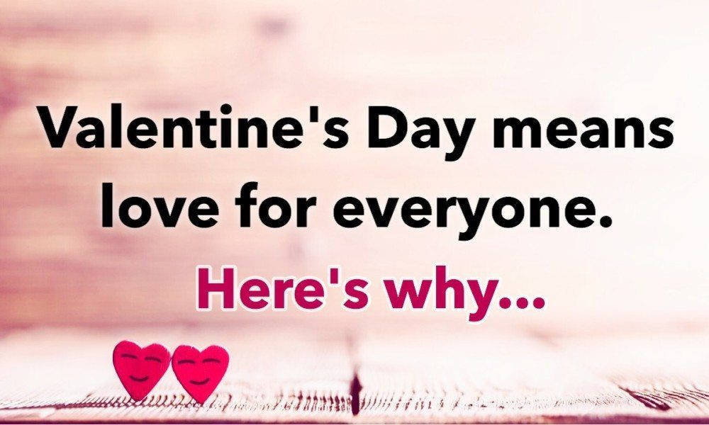 Why Valentine S Day Means Love For Everyone No Matter What Valentines Day Couple Images Valentines Day Meaning Valentines Day Memes