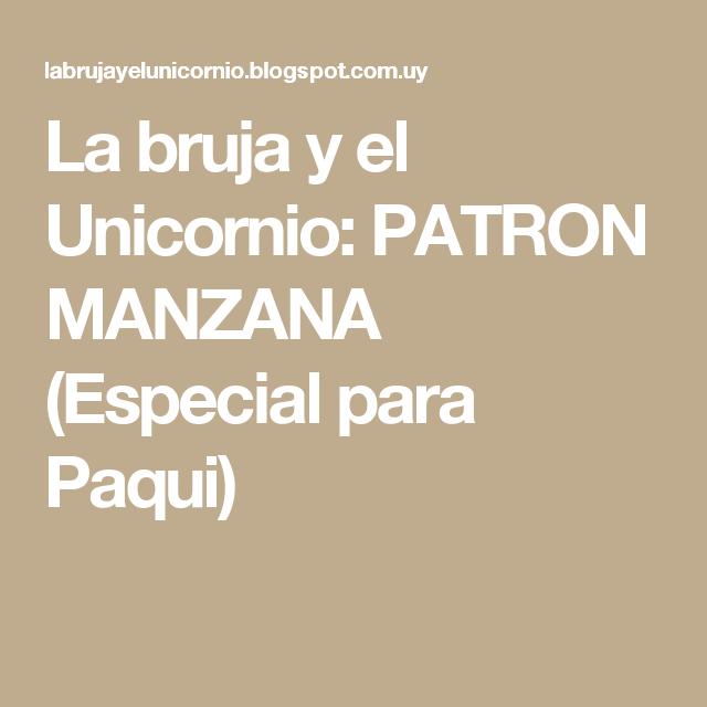La bruja y el Unicornio: PATRON MANZANA (Especial para Paqui ...