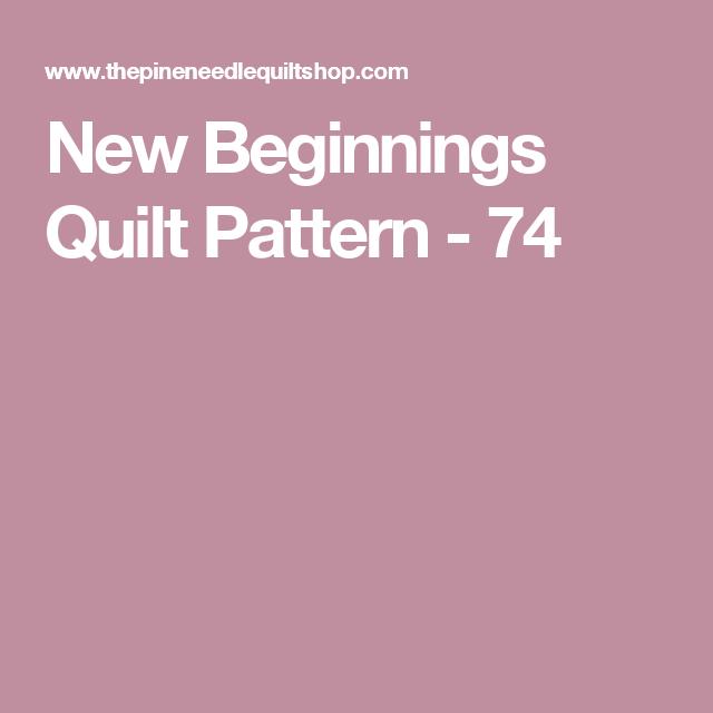 New Beginnings Quilt Pattern - 74