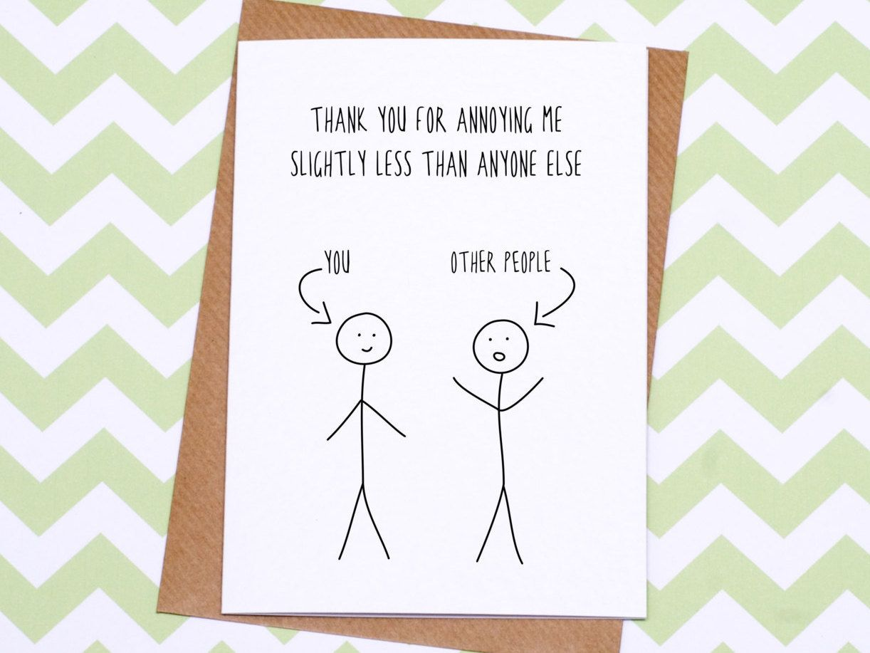 funny valentines day card  anniversary card  you annoy