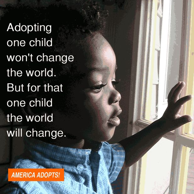 Adopting One Child Won T Change The World But For That Child The World Will Change Adoption Quotes Adoption Considering Adoption