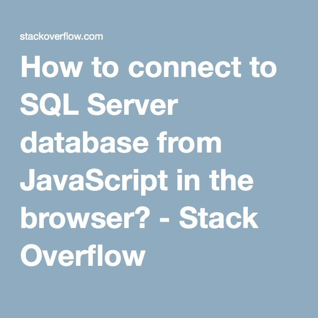 How to connect to SQL Server database from JavaScript in