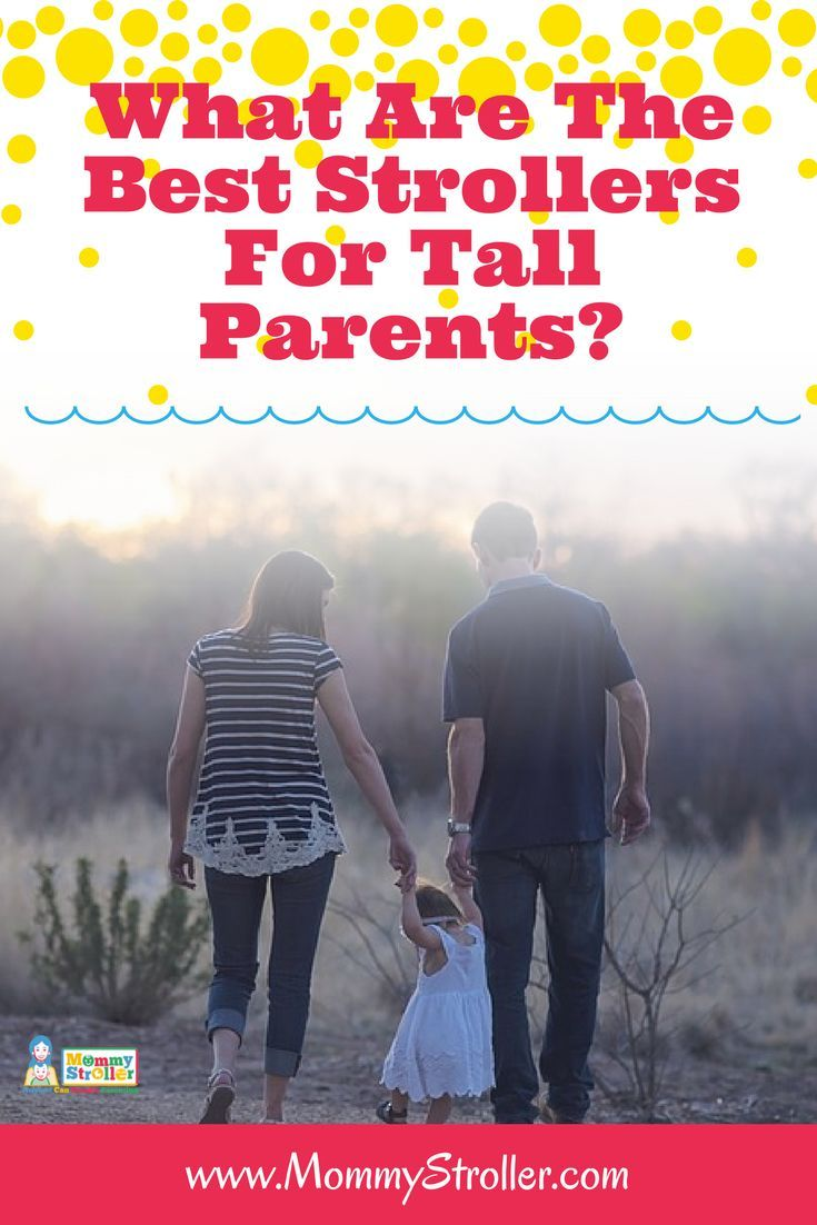 Tall Parents Here are the Best Strollers For You