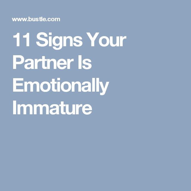 Signs of emotional immaturity in relationships