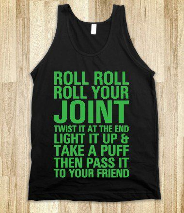 ROLL ROLL ROLL YOUR JOINT on Wanelo