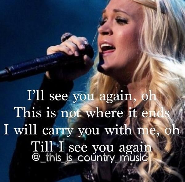 See You Again Carrie Underwood Carrie Underwood Quotes Jokes Quotes Wisdom Quotes Life