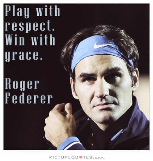 Picturequotes Com Tennis Quotes Tennis Player Quote Roger Federer Quotes