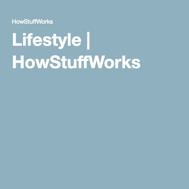 Lifestyle   HowStuffWorks