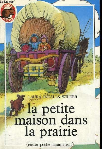 La petite maison dans la prairie. tome 1. collection castor poche n° 120 | Petite  maison, Laura ingalls, Laura ingalls wilder