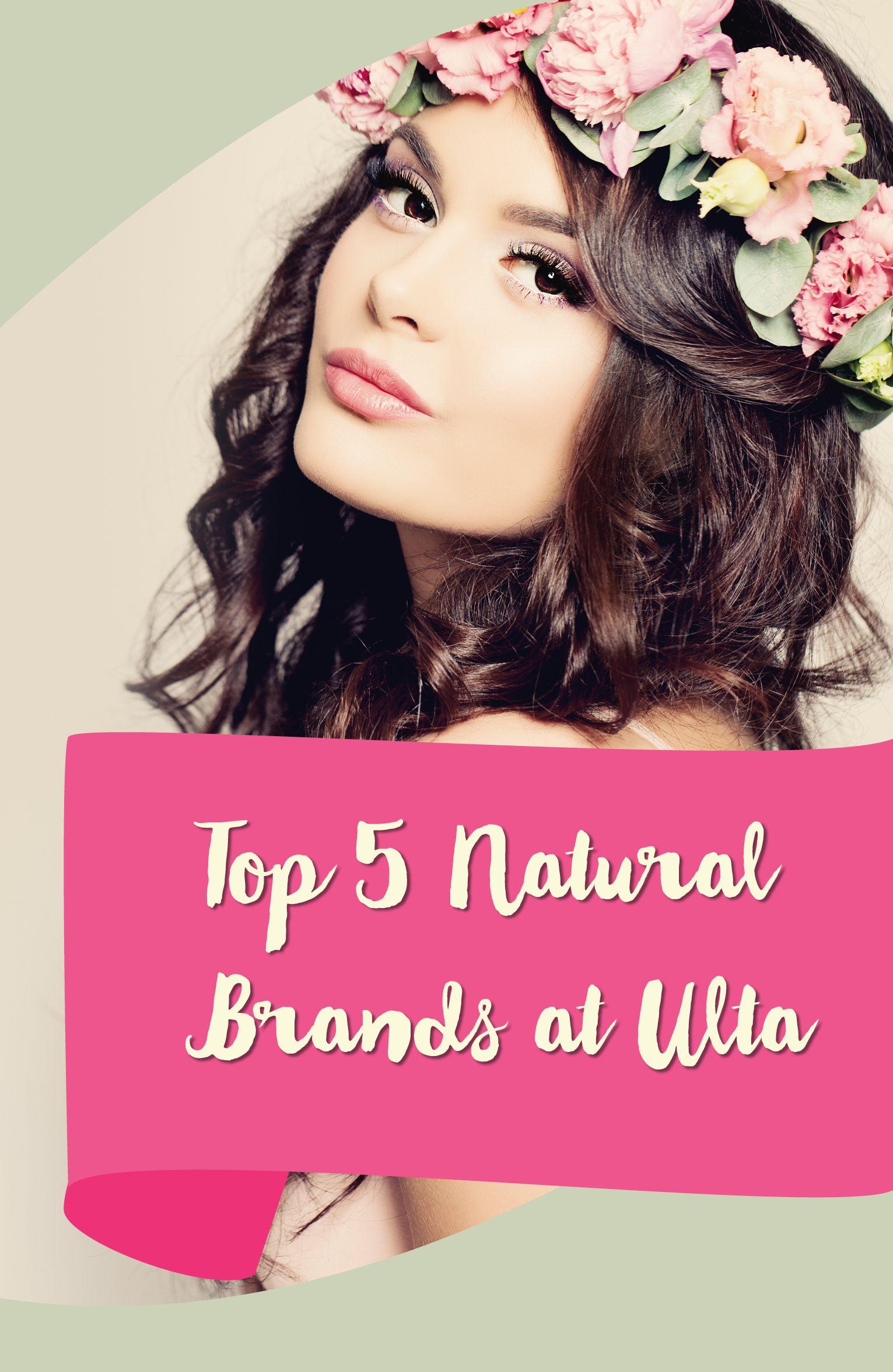 Top 5 Natural Brands at Ulta Natural makeup tips, All