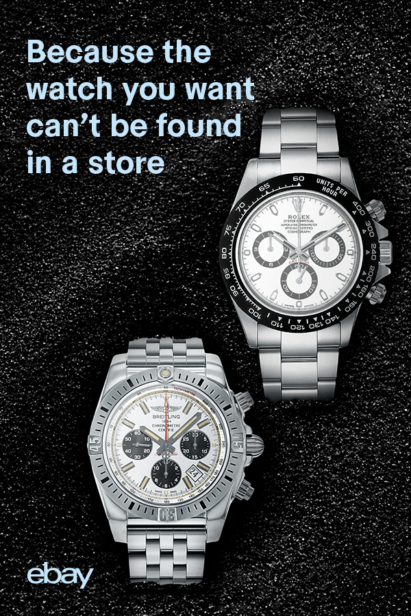 Because the watch you want can't be found in a store