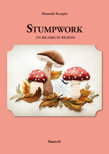 Manuela Scarpin, Stumpwork – Edizioni Nuova S1
