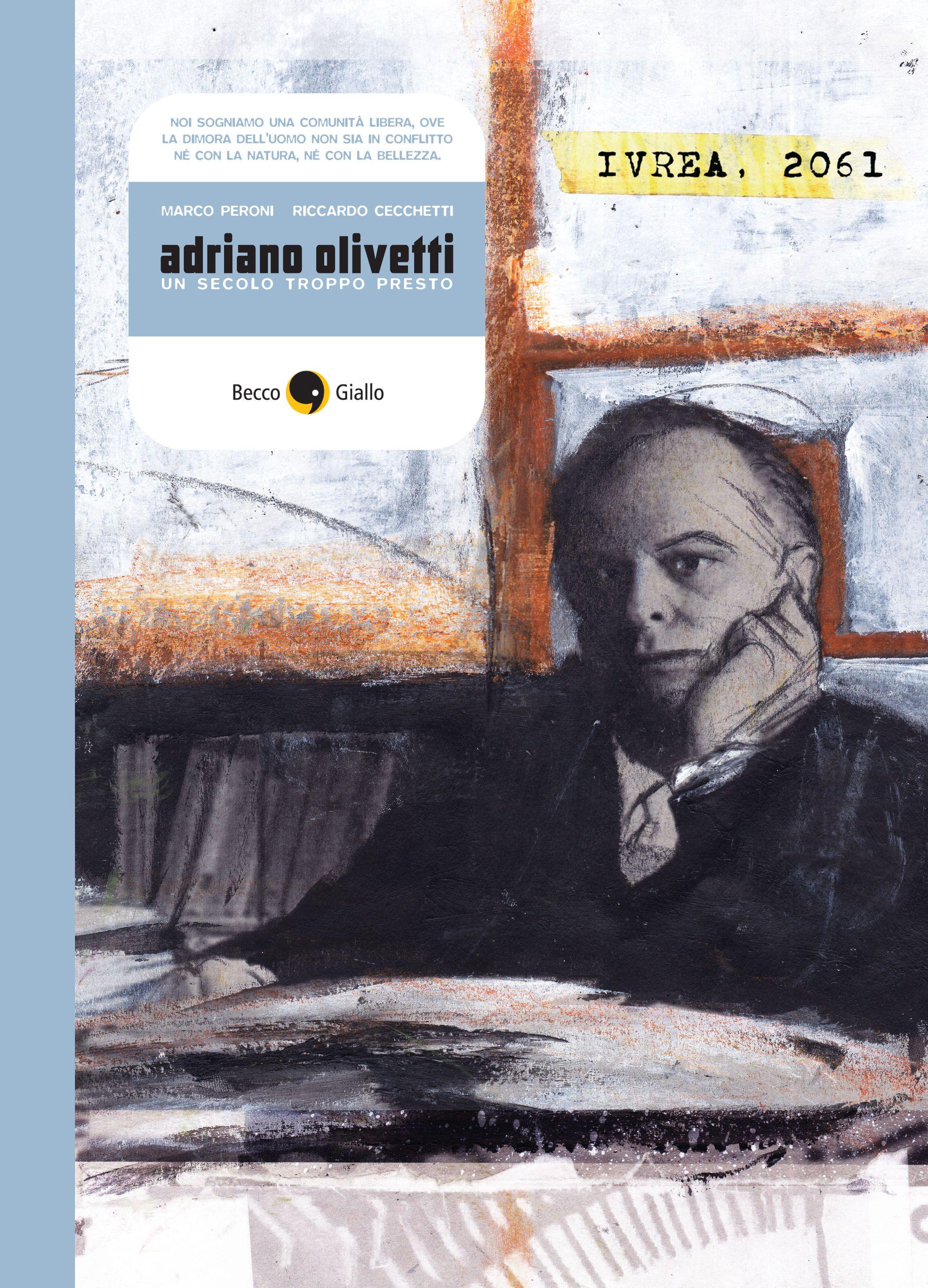Copertina di 'ADRIANO OLIVETTI, un secolo troppo presto', di Marco Peroni e Riccardo Cecchetti.