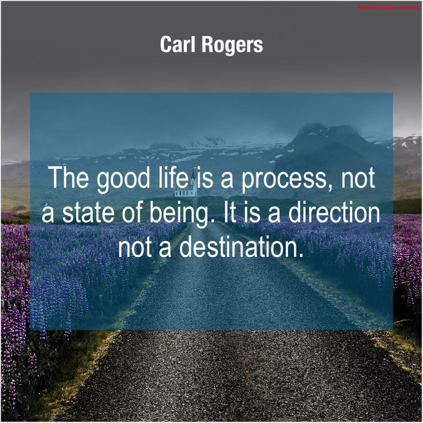 Carl Rogers The Good Life Is A