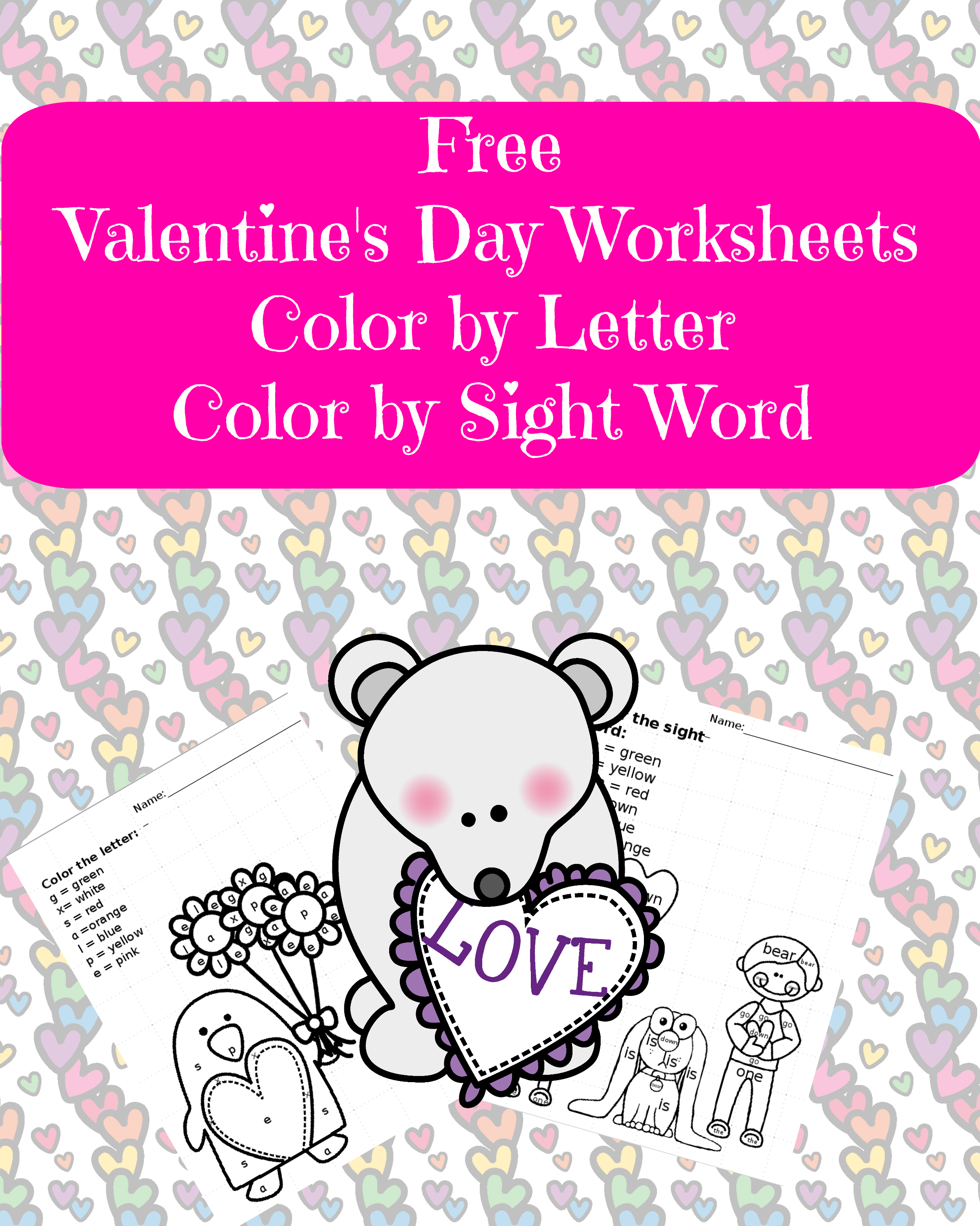 Valentines Day Worksheets Color By Letter Sight Word Classroom Freebies Valentines School Valentines Printables Free [ 3000 x 2400 Pixel ]