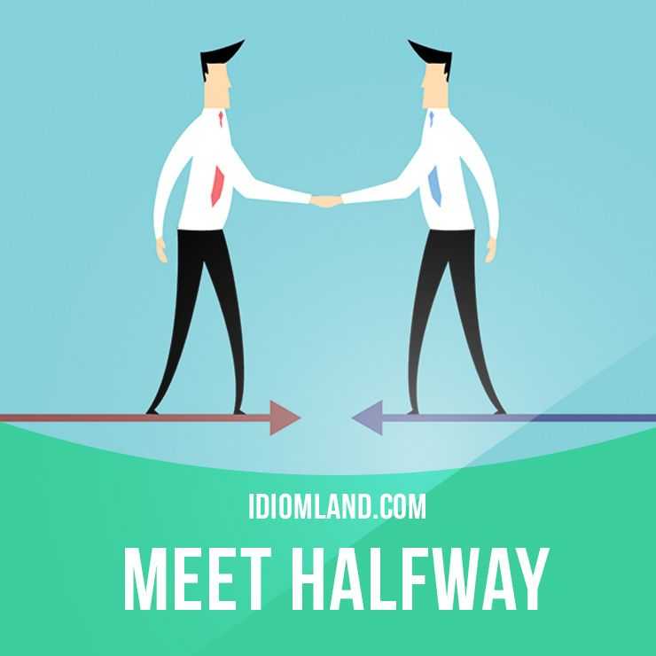 Meet Halfway Means To Compromise Example You And Brian Have