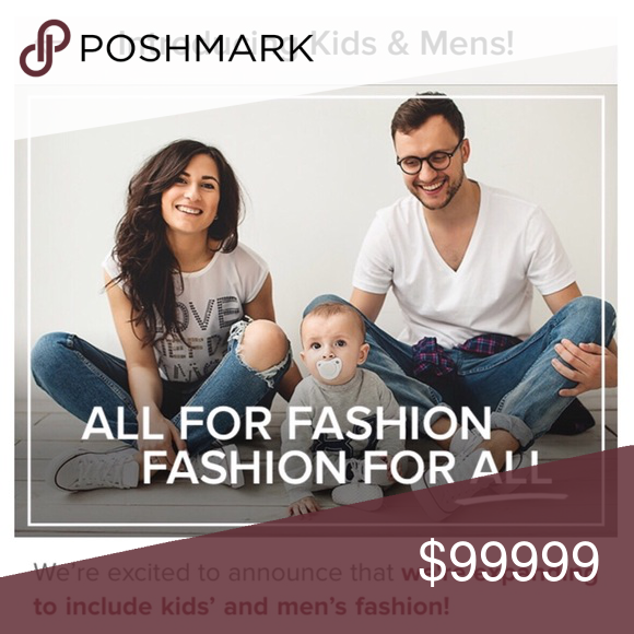 It's here! Kids & Men's fashion! Update the app! It's here!!! Kids and Men's fashion can now be bought and sold on Poshmark. Update the app for all new options today!  Now you can add kid's clothes, chose from the whole new children's sizes categories, and even see hundreds of new brand for children such as Justuce, Gimboree, Baby Gap and more!  Have Men's clothes to list? Follow the sale procedures and chose Men's.   It's hat simple! Now Poshmark is your one stop fashion shop for your whole…