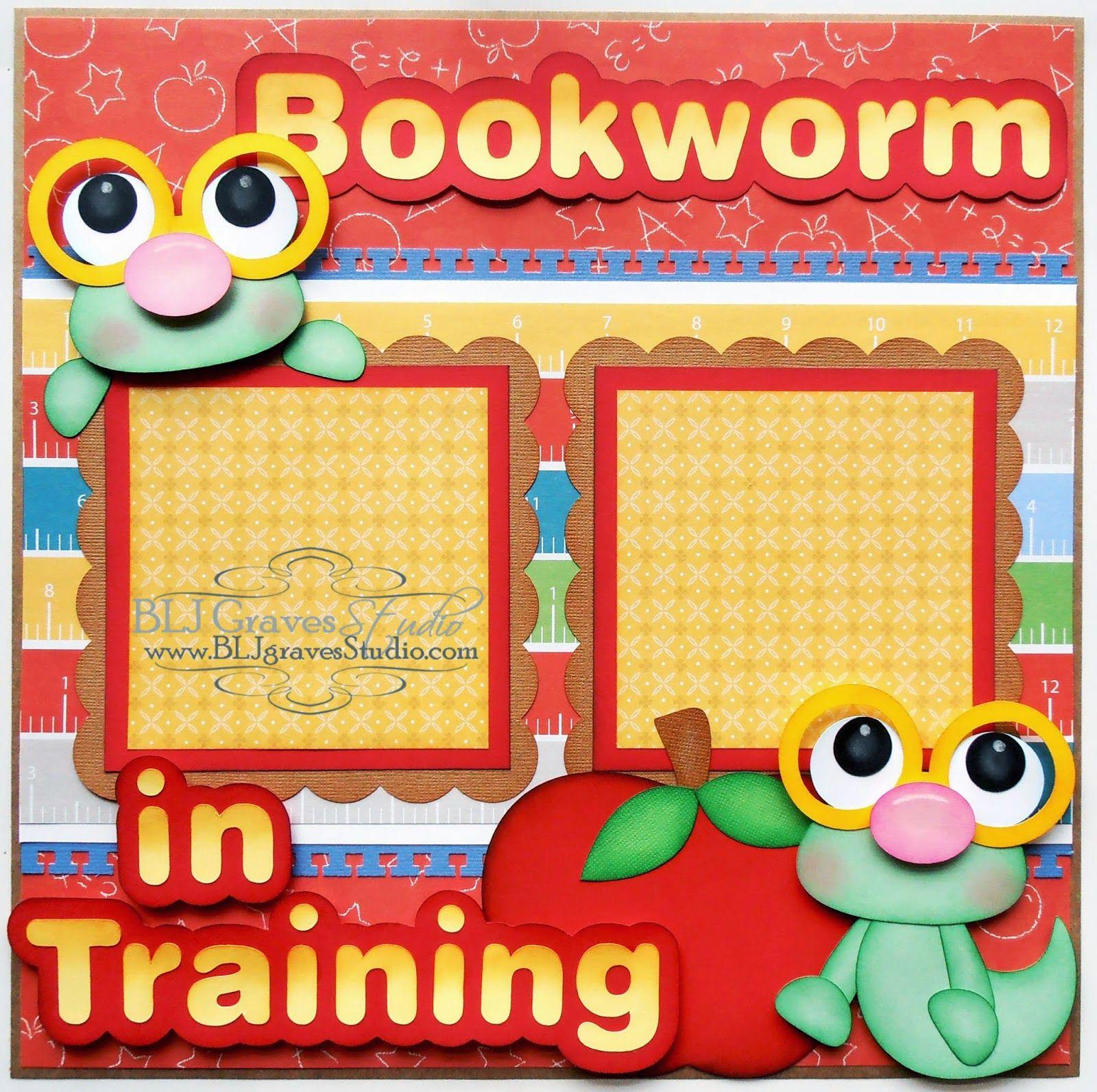 Scrapbook ideas school - Blj Graves Studio Bookworm In Training School Scrapbook Page