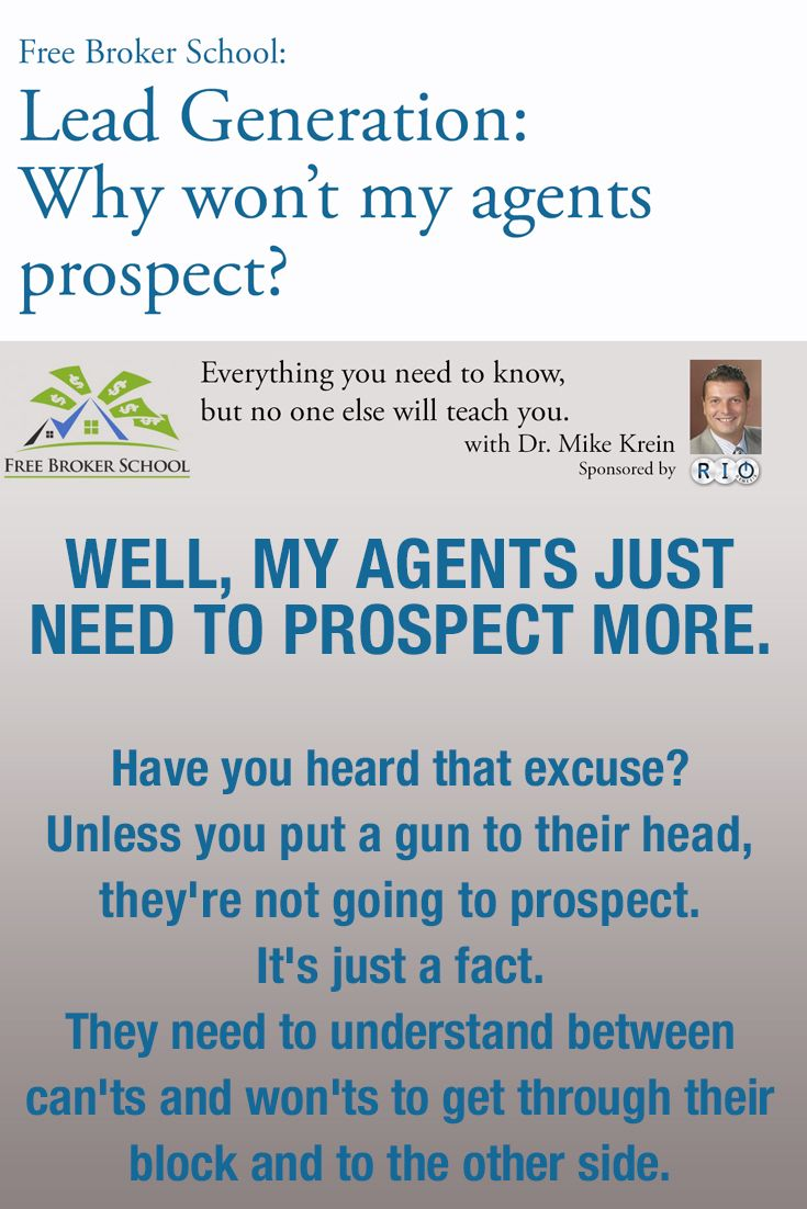 Lead Generation Why Won T My Agents Prospect Lead Generation Real Estate Business Understanding