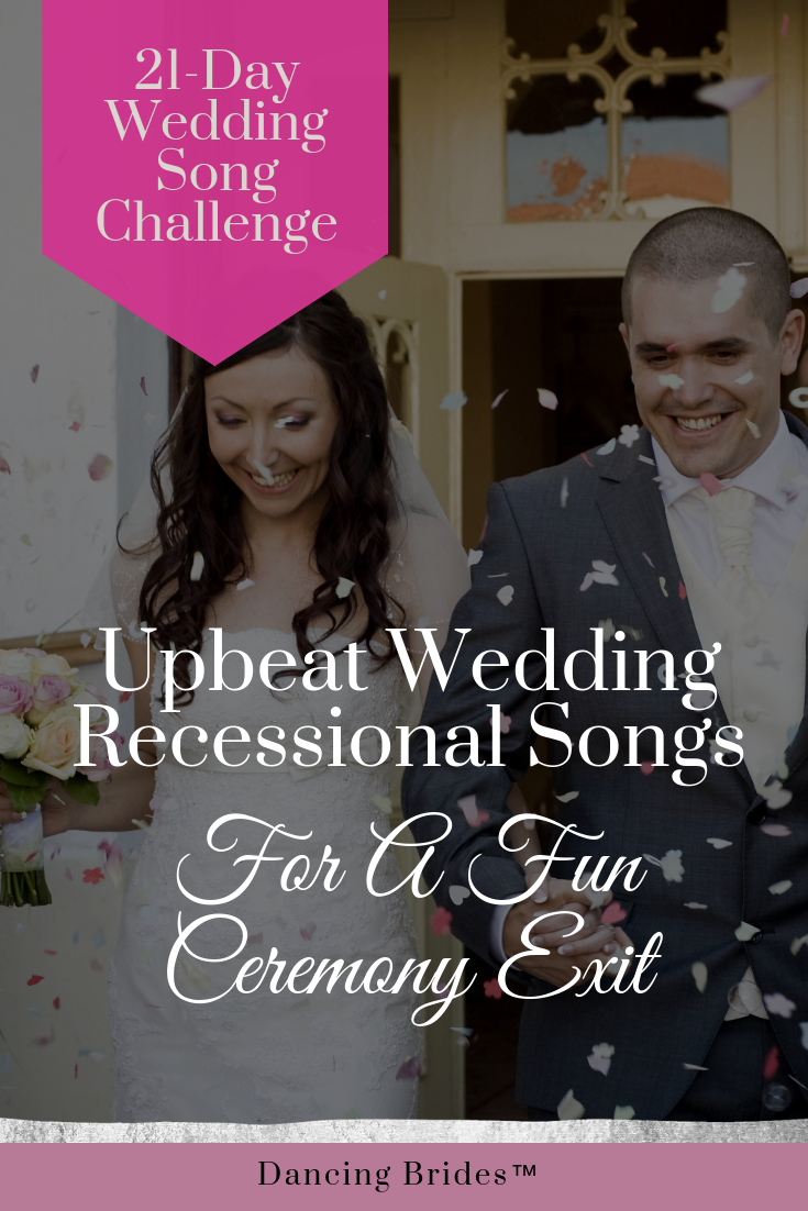 Upbeat Recessional Songs For A Fun Wedding Ceremony Exit Dancing Brides Wedding Ceremony Songs Wedding Ceremony Exit Songs Wedding Recessional Songs