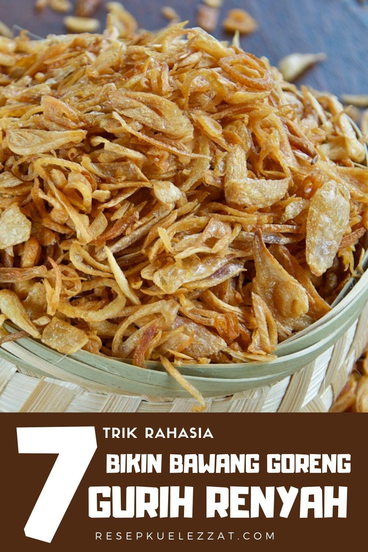7 Trik Bikin Bawang Goreng Renyah Dan Tahan Lama Resep Makanan Bayi Makanan Dan Minuman Resep Masakan