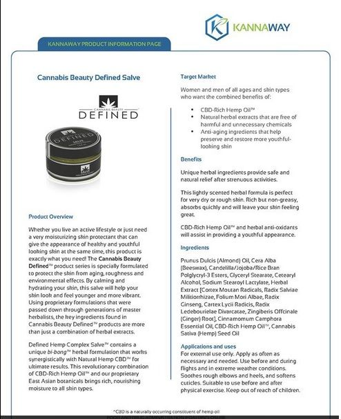Here are the facts about the Cannabis Beauty Defined Salve - CBD-Rich Hemp Oil Salve. We Love it! Get yours today! www.HempCBDonline.com  Cannabis Beauty Defined Salve Product Information Page  Download the PDF here : http://kannaway.com/cannabis-beauty-defined-salve/