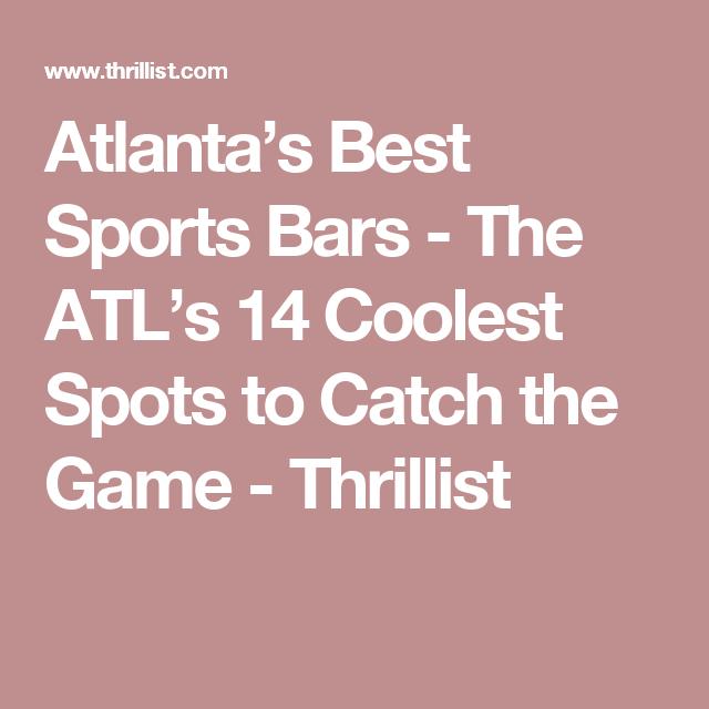 Atlanta S Best Sports Bars Sports Bars