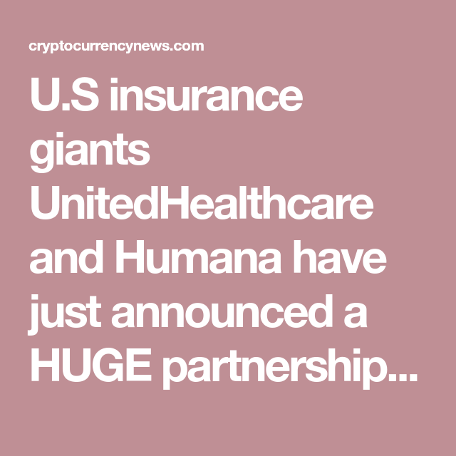 U S Insurance Giants Unitedhealthcare And Humana Have Just
