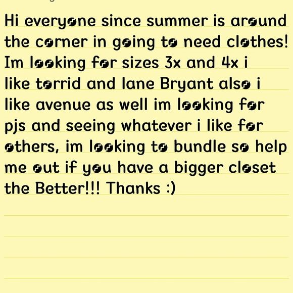 Looking for plus size clothes! If you have torrid lane bryant etc in these sizes 3x 4x let me know! Im in need of pjs right now lol but im looking for new clothes in general. Tag yourself if you have stuff. Thanks! torrid Tops Blouses