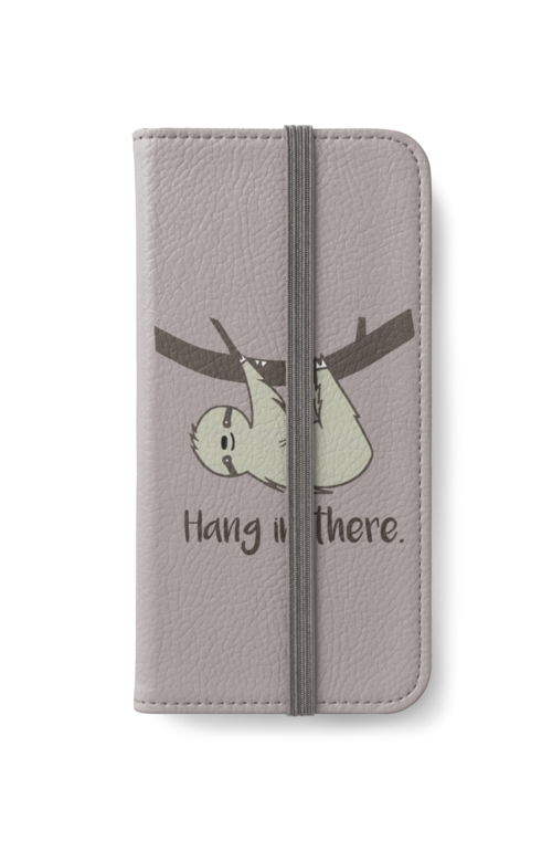best website 6ebb1 8afe6 Hang in There! | iPhone Wallet | Cell Phone Cases | Cell phone cases ...